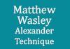 Matthew Wasley- Alexander Technique