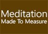 Meditation Made To Measure