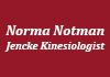 Norma Notman-Jencke - Kinesiology