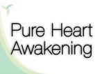Pure Heart Awakening