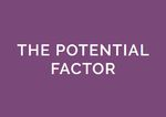 The Potential Factor