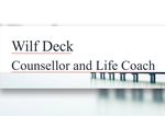 Wilf Deck, Counsellor and Life Coach