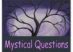 Mystical Questions