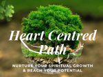 Heart Centred Path - Spiritual Growth