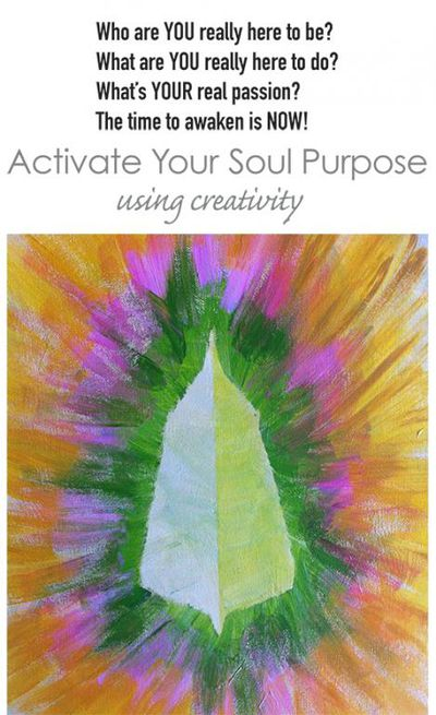 Activate Your Soul Purpose using Creativity